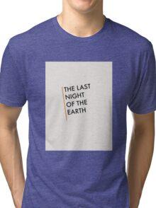 The Last Night Of The Earth - Bukowski Tri-blend T-Shirt