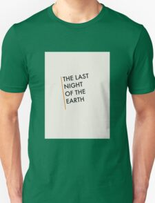 The Last Night Of The Earth - Bukowski Unisex T-Shirt