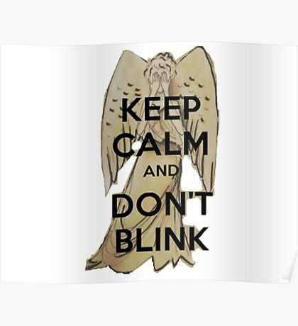 Keep Calm and Don't Blink! Poster