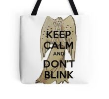 Keep Calm and Don't Blink! Tote Bag