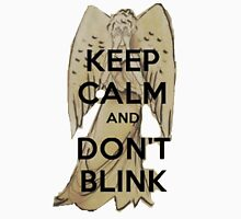 Keep Calm and Don't Blink! T-Shirt