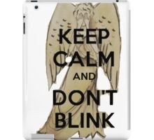 Keep Calm and Don't Blink! iPad Case/Skin