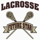 Lacrosse Future Star by SportsT-Shirts