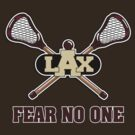 Lacrosse Fear No One Dark by SportsT-Shirts