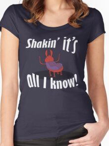 Shakin' It's All I Know! Women's Fitted Scoop T-Shirt