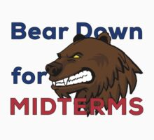 Bear Down for Midterms by Dougie Harrower