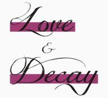 Love & Decay Pink T by Rachel  Higginson