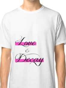 Love & Decay Pink T Classic T-Shirt