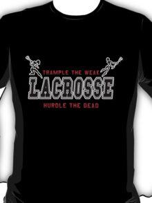 Lacrosse Trample The Weak Dark T-Shirt