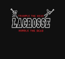 Lacrosse Trample The Weak Dark Unisex T-Shirt
