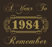 1984 'A Year To Remember' T-Shirt by thepixelgarden