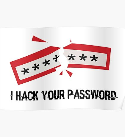 I Hack Your Password Poster