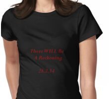 There WILL Be A Reckoning Womens Fitted T-Shirt