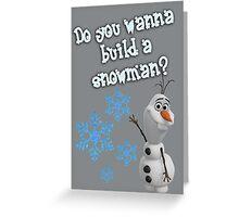 Frozen - Do You Wanna Build A Snowman? Greeting Card