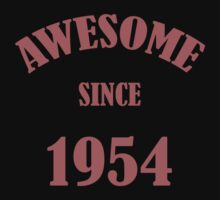 Awesome Since 1954 T-Shirt by thepixelgarden