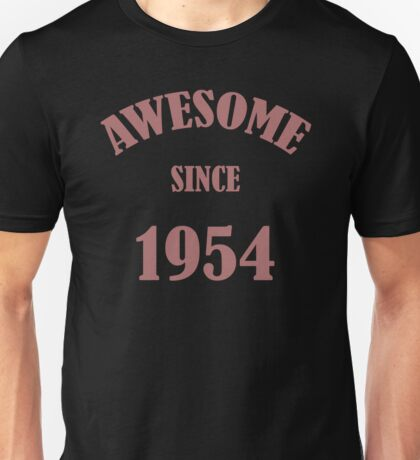 Awesome Since 1954 T-Shirt Unisex T-Shirt