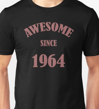 Awesome Since 1964 T-Shirt Unisex T-Shirt