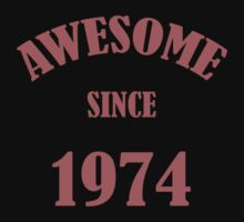 Awesome Since 1974 T-Shirt by thepixelgarden