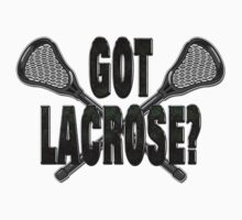 Got Lacrosse by SportsT-Shirts