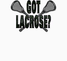 Got Lacrosse Unisex T-Shirt