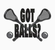 Lacrosse Got Balls by SportsT-Shirts