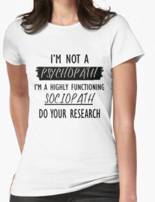 I'm a Highly Functioning Sociopath Womens Fitted T-Shirt