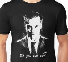 """Did you miss me?"" Unisex T-Shirt"
