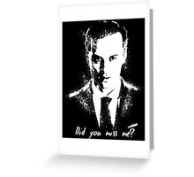 """Did you miss me?"" Greeting Card"