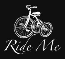 Ride Me (White) by arrowmandesigns