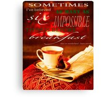 Sometimes I dream more than six impossible things before breakfast Canvas Print