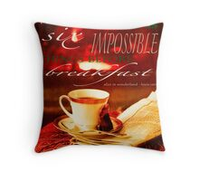 Sometimes I dream more than six impossible things before breakfast Throw Pillow