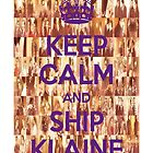 KEEP CALM and SHIP KLAINE by LexyDC
