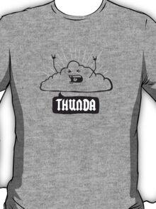 Thunda 4 Dunda! T-Shirt