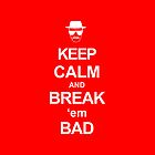 Break 'em Bad by jebez-kali