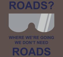 Where we're going we don't need ROADS One Piece - Short Sleeve