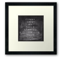 my smile started on your lips Framed Print