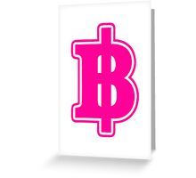 PINK BAHT SIGN ฿ Thai Money Currency ฿ Greeting Card