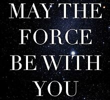 May the Force be with with you by Natasha Mitchell