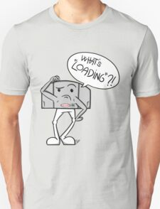 """What's """"Loading""""? T-Shirt"""