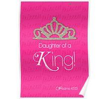 Daughter Of a King! ~ Bible Verse Art  Poster