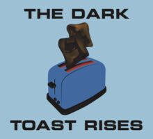 The Dark Toast Rises #2  by antdragonist