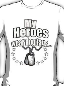 My Heroes wear dog tags T-Shirt