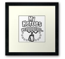 My Heroes wear dog tags Framed Print