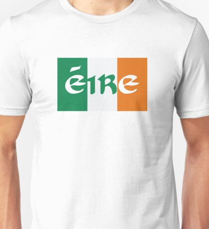 Eire Ireland flag Unisex T-Shirt
