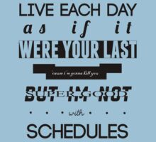 Live each day as if it were your last by LifeHasStarted