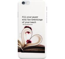 fill your paper with the breathings of your heart - William Wordsworth iPhone Case/Skin