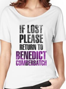 If lost please return to Benedict Cumberbatch Women's Relaxed Fit T-Shirt