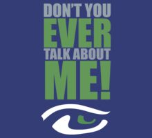 """Don't You Ever Talk About ME!"" - Sherman Funny NFL Seattle Sea Hawks S-4XL by scheme710"