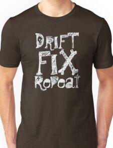 Drift - Fix - Repeat Unisex T-Shirt