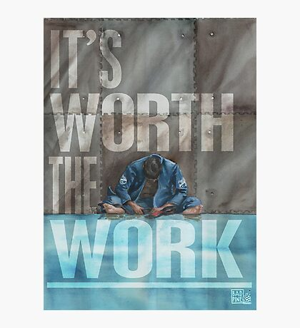 Worth The Work - Lettered Photographic Print